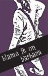 Blame it on Barbara