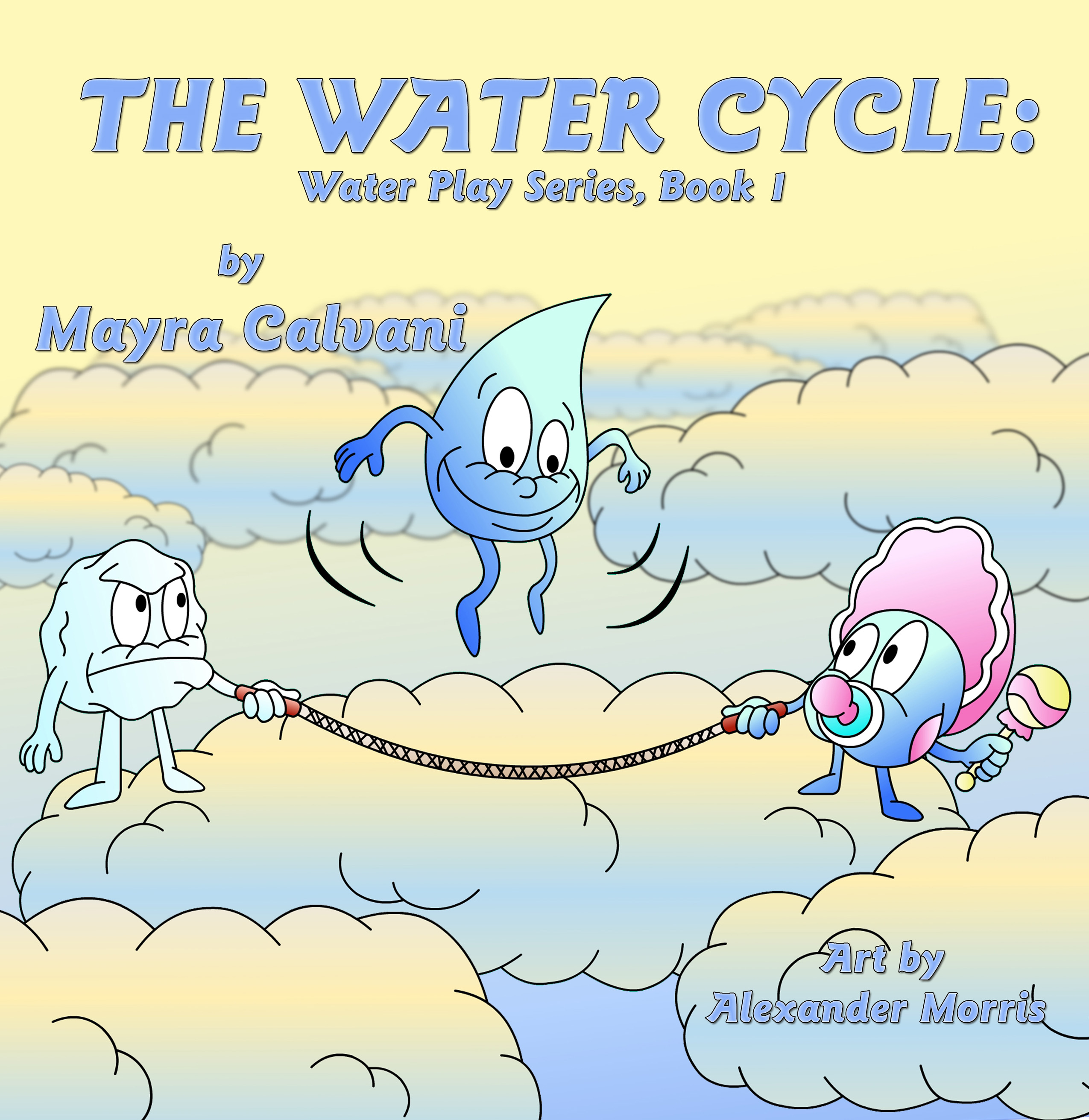The Water Cycle  Water Play Series  Book 1 By Mayra Calvani
