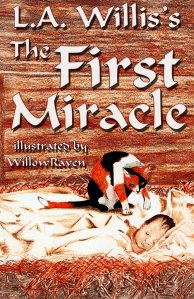 The First Miracle by LA Willis
